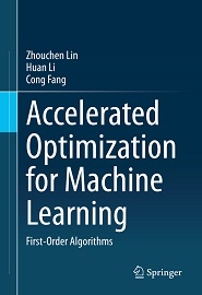 Accelerated Optimization for Machine Learning: First-Order Algorithms