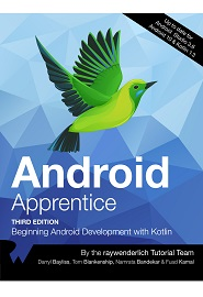 Android Apprentice: Beginning Android Development with Kotlin, 3nd Edition