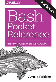 Bash Pocket Reference: Help for Power Users and Sys Admins, 2nd Edition