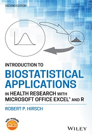 Introduction to Biostatistical Applications in Health Research with Microsoft Office Excel and R, 2nd Edition