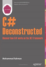 C# Deconstructed: Discover how C# works on the .NET Framework
