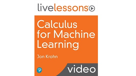 Calculus for Machine Learning LiveLessons