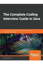 The Complete Coding Interview Guide in Java: An effective guide for aspiring Java developers to ace their programming interviews