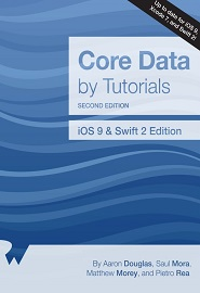 Core Data by Tutorials Second Edition: iOS 9 and Swift 2 Edition