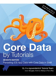 Core Data by Tutorials: Persisting iOS App Data with Core Data in Swift, 7th Edition