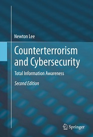 Counterterrorism and Cybersecurity: Total Information Awareness, 2nd Edition