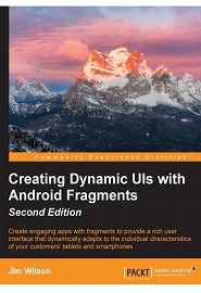 Creating Dynamic UI with Android Fragments, 2nd Edition