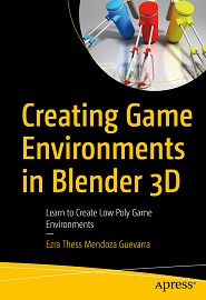 Creating Game Environments in Blender 3D: Learn to Create Low Poly Game Environments