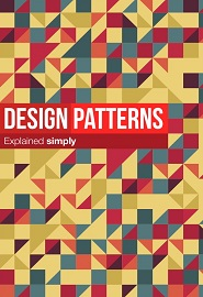 Design Patterns Explained Simply
