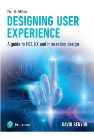 Designing User Experience: A guide to HCI, UX and interaction design, 4th Edition