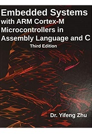 Embedded Systems with ARM Cortex-M Microcontrollers in Assembly Language and C, 3rd Edition