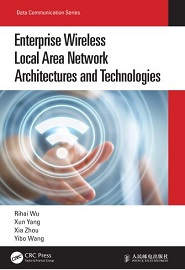 Enterprise Wireless Local Area Network Architectures and Technologies