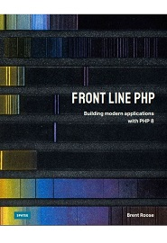 Front Line PHP: Building modern applications with PHP 8