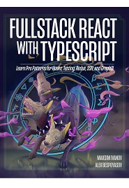 Fullstack React with TypeScript: Learn Pro Patterns for Hooks, Testing, Redux, SSR, and GraphQL