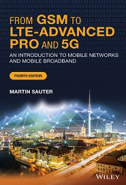 From GSM to LTE-Advanced Pro and 5G: An Introduction to Mobile Networks and Mobile Broadband, 4th Edition