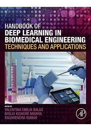 Handbook of Deep Learning in Biomedical Engineering: Techniques and Applications