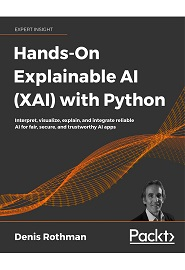 Hands-On Explainable AI (XAI) with Python: Interpret, visualize, explain, and integrate reliable AI for fair, secure, and trustworthy AI apps