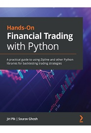 Hands-On Financial Trading with Python: A practical guide to using Zipline and other Python libraries for backtesting trading strategies