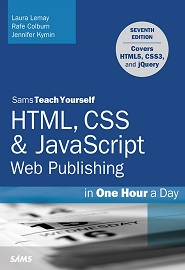 Sams Teach Yourself HTML, CSS & JavaScript Web Publishing in One Hour a Day, 7th Edition