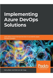 Implementing Azure DevOps Solutions: Learn about Azure DevOps Services to successfully apply DevOps strategies