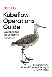 Kubeflow Operations Guide: Managing Cloud and On-Premise Deployment