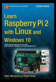 Learn Raspberry Pi 2 with Linux and Windows 10, 2nd Edition