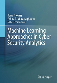 Machine Learning Approaches in Cyber Security Analytics