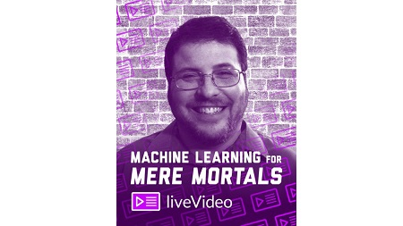 Machine Learning for Mere Mortal