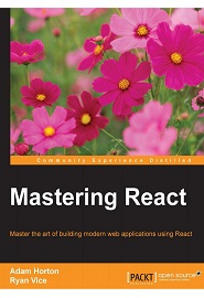 Mastering React: Master the art of building modern web applications using React