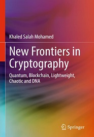 New Frontiers in Cryptography: Quantum, Blockchain, Lightweight, Chaotic and DNA