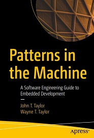 Patterns in the Machine: A Software Engineering Guide to Embedded Development