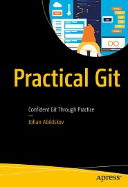 Practical Git: Confident Git Through Practice