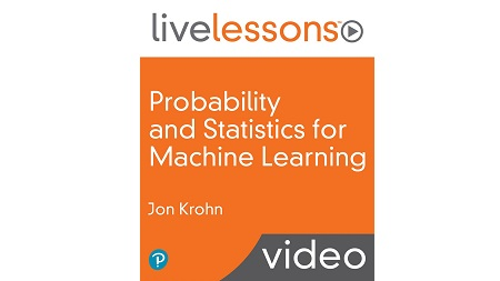 Probability and Statistics for Machine Learning LiveLessons