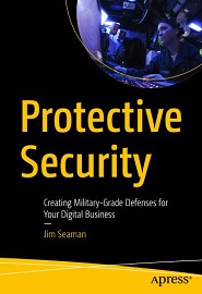 Protective Security: Creating Military-Grade Defenses for Your Digital Business