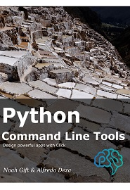 Python Command Line Tools: Design powerful apps with Click