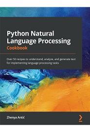 Python Natural Language Processing Cookbook: Over 50 recipes to understand, analyze, and generate different texts to implement language processing tasks