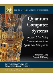 Quantum Computer Systems: Research for Noisy Intermediate-Scale Quantum Computers