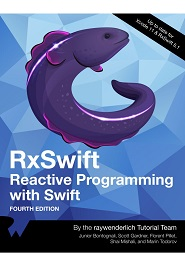 RxSwift: Reactive Programming with Swift, 4th Edition