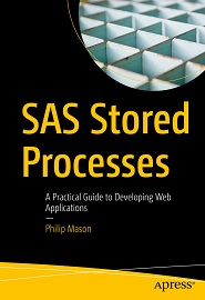 SAS Stored Processes: A Practical Guide to Developing Web Applications