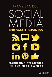 Social Media For Small Business: Marketing Strategies for Business Owners