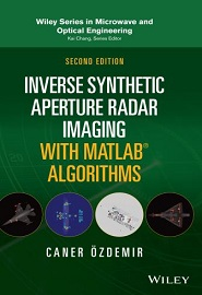 Inverse Synthetic Aperture Radar Imaging With MATLAB Algorithms, 2nd Edition