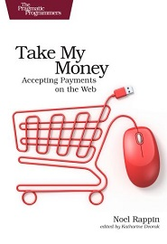 Take My Money: Accepting Payments on the Web