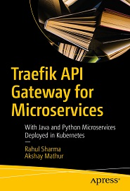 Traefik API Gateway for Microservices: With Java and Python Microservices Deployed in Kubernetes