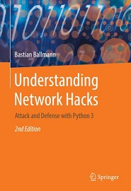 Understanding Network Hacks: Attack and Defense with Python 3, 2nd Edition