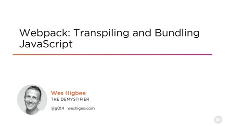 Webpack: Transpiling and Bundling JavaScript