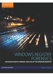 Windows Registry Forensics, 2nd Edition: Advanced Digital Forensic Analysis of the Windows Registry