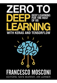Zero to Deep Learning with Keras and Tensorflow